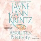 Absolutely, Positively by Jayne Ann Krentz