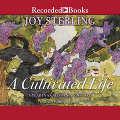 A Cultivated Life by Joy Sterling