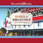 Murder at Wrigley Field by Troy Soos