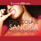 Chocolate Sangria by Tracy Price-Thompson