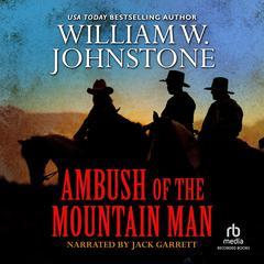 Ambush of the Mountain Man by William W. Johnstone