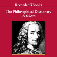 The Philosophical Dictionary by Voltaire