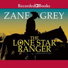 Lone Star Ranger by Zane Grey