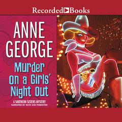 Murder on a Girls' Night Out by Anne George