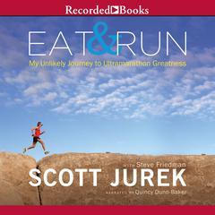 Eat and Run by Scott Jurek