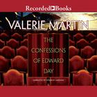 Confessions of Edward Day by Valerie Martin