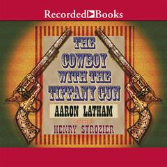 The Cowboy with the Tiffany Gun by Aaron Latham