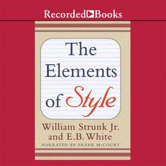 The Elements of Style by E. B. White, William N. Strunk Jr.
