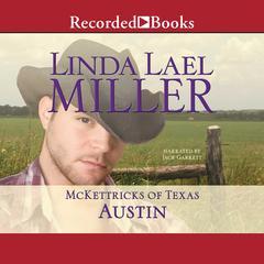 McKettricks of Texas: Austin by Linda Lael Miller
