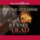 Journey of the Dead by Loren D. Estleman