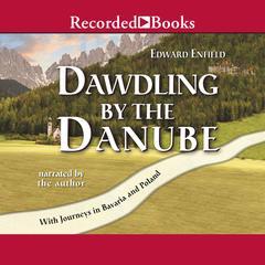 Dawdling by the Danube by Edward Enfield