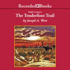 The Tenderfoot Trail by Joseph A. West