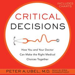 Critical Decisions by Peter A. Ubel, MD