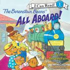 The Berenstain Bears: All Aboard! by Mike Berenstain, Jan Berenstain