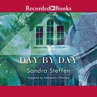 Day by Day by Sandra Steffen