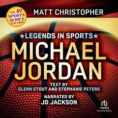 Legends in Sports: Michael Jordan by Matt Christopher