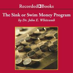 The Sink or Swim Money Program by John E. Whitcomb