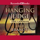 Hanging Judge by Lyle Brandt