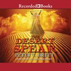 The Desert Spear by Peter V. Brett