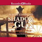 Shadow of the Gun by Joseph A. West