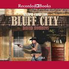 Bluff City by David Robbins