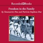 Freedom in the Family by Tananarive Due, Patricia Stephens Due