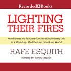 Lighting Their Fires by Rafe Esquith
