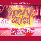 Somewhat Saved by Pat G'Orge-Walker