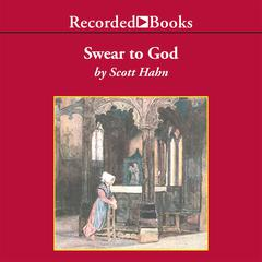 Swear To God by Scott Hahn