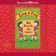 Ling & Ting: Not Exactly the Same by Grace Lin