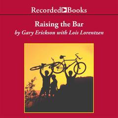 Raising the Bar by Gary Erickson