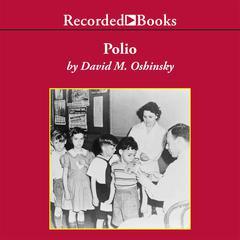 Polio by David M. Oshinsky