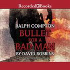 Bullet for a Bad Man by David Robbins