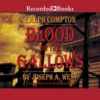 Blood on the Gallows by Joseph A. West