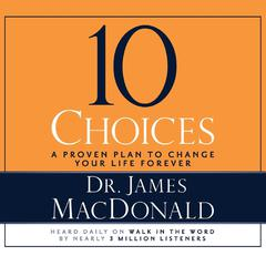 10 Choices by James MacDonald