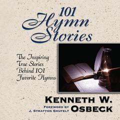 101 Hymn Stories by Kenneth Osbeck