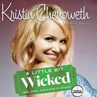 A Little Bit Wicked by Kristin Chenoweth, Joni Rodgers