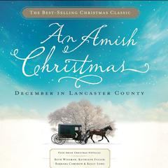 An Amish Christmas by Beth Wiseman, Kathleen Fuller, Barbara Cameron, Kelly Long