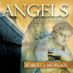 Angels by Robert J. Morgan