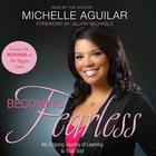 Becoming Fearless by Michelle Aguilar