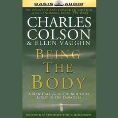 Being the Body by Charles W. Colson, Ellen Vaughn