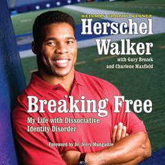Breaking Free by Herschel Walker
