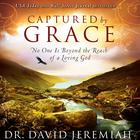 Captured by Grace by Dr. David Jeremiah