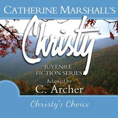 Christy's Choice by Catherine Marshall