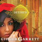 Desired by Ginger Garrett