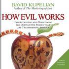 How Evil Works by David Kupelian