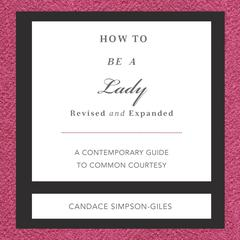 How to Be a Lady by Candace Simpson-Giles