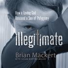 Illegitimate by Brian Mackert