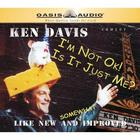 I'm Not Okay and Is It Just Me? by Ken Davis