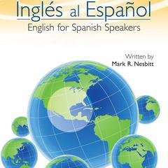 Inglés al Español by Mark R. Nesbitt